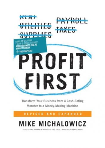 Profit First: Transform Your Business from a Cash-Eating Monster to a Money