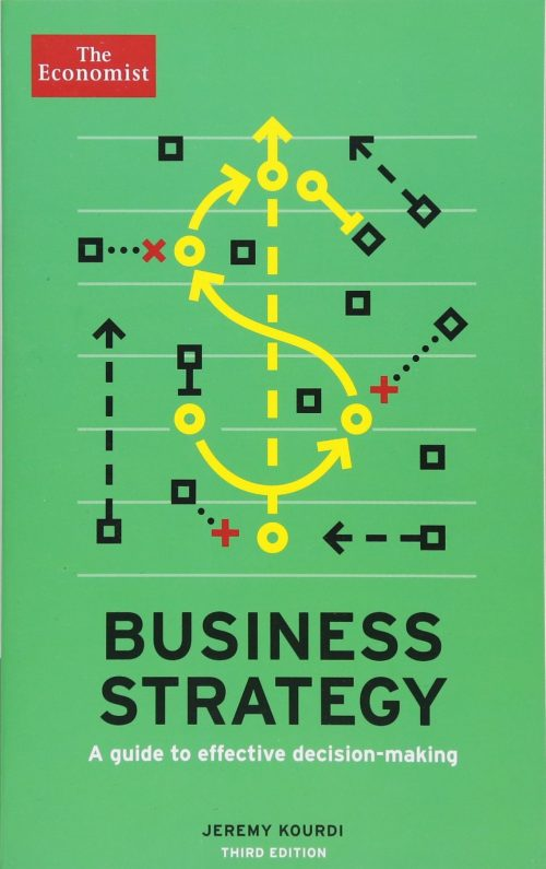 Business Strategy: A guide to effective decision-making (Economist Books) Paperback – May 26, 2015
