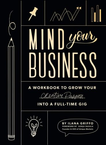 Mind Your Business: A Workbook to Grow Your Creative Passion| business books for beginners
