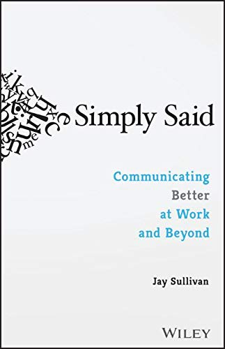 Simply Said: Communicating Better at Work and Beyond Paperback