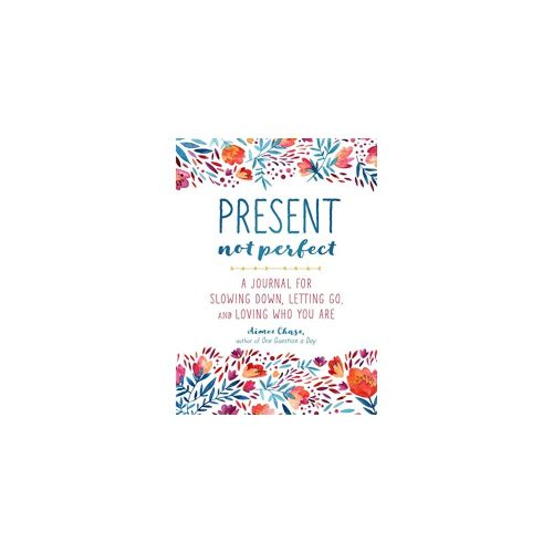 8. Present, Not Perfect: A Journal for Slowing Down