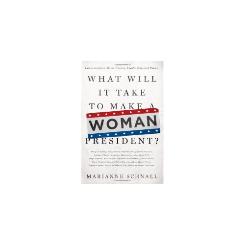 1. What Will It Take To Make A Woman President?