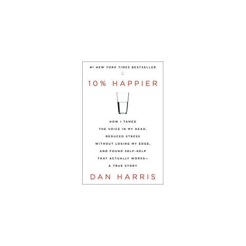 6. 10% Happier: How I Tamed the Voice in My Head - Self-Help Audio Book