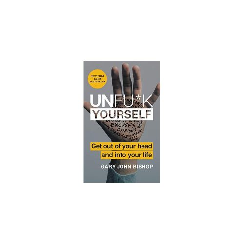 2. Unfu*k Yourself: Get Out of Your Head and into Your Life- Self-Help Audio Book