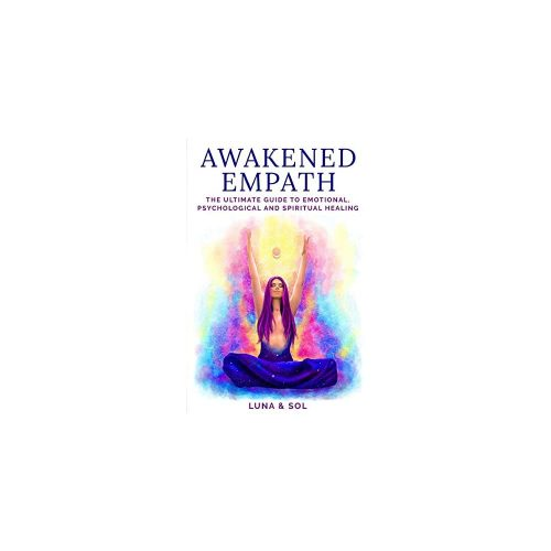 9. Awakened Empath: The Ultimate Guide to Emotional, Psychological and Spiritual Healing - Spiritual Book
