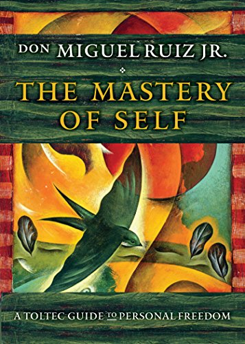 The Mastery of Self: A Toltec Guide to Personal Freedom - Spiritual Book