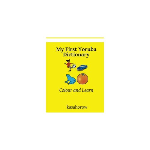 10. My First Yoruba Dictionary: Colour and Learn (Yoruba kasahorow) 2nd Edition