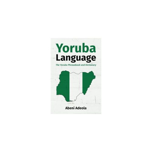 8. Yoruba Language: The Yoruba Phrasebook and Dictionary