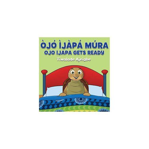 4. Ojo Ijapa Mura: Ojo Ijapa Gets Ready (Yoruba Edition) (Yoruba)