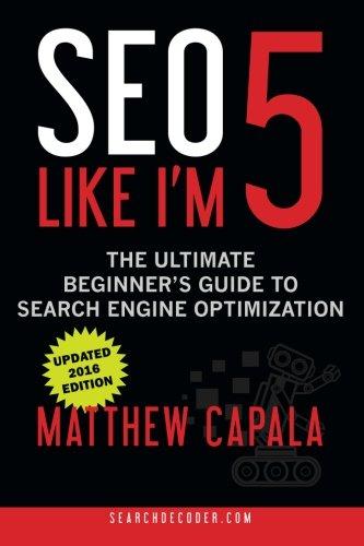 SEO Like I'm 5 by Matthew Capala - SEO book
