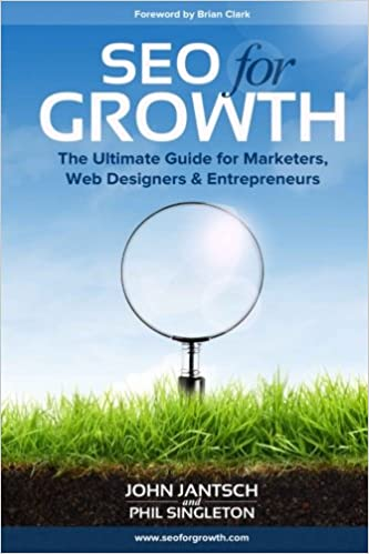 SEO for Growth by Phil Singleton and John Jantsch